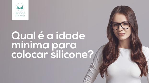 Você Sabe Com Quantos Anos Pode Colocar Silicone Silicone