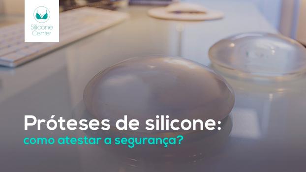 Próteses de silicone: como atestar a segurança?