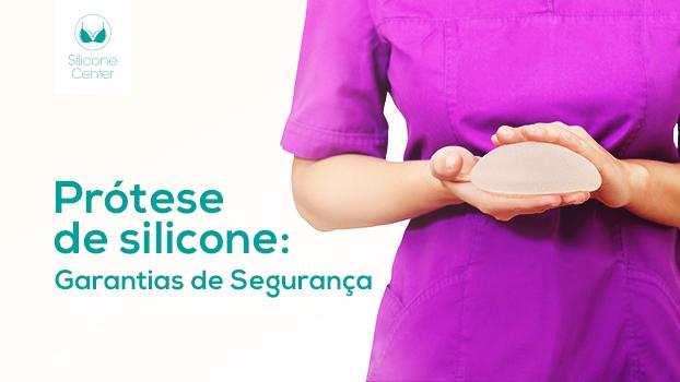 Prótese de silicone: garantias de segurança