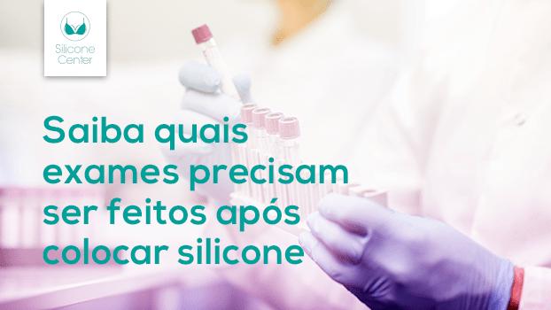 Saiba quais exames precisam ser feitos após colocar silicone
