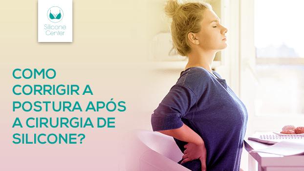 Como corrigir a postura após a cirurgia de silicone mamário?