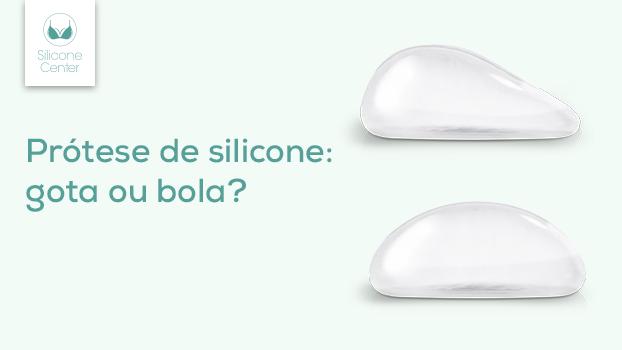 prótese de silicone gota ou bola