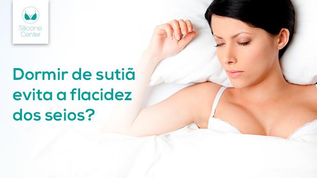 dormir de sutiã evita a flacidez