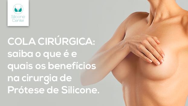 cola cirúrgica na cirurgia de prótese de silicone